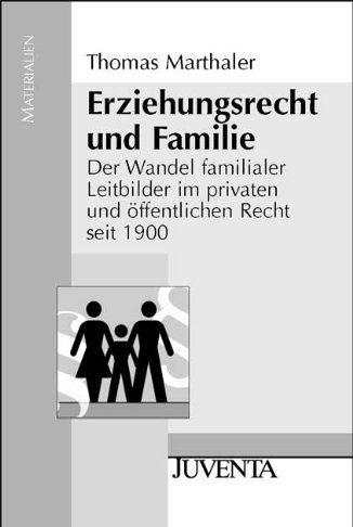Erziehungsrecht und Familie Thomas Marthaler Buch
